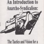 An Introduction to Anarcho-Syndicalism: The Tactics and Vision for a New Workers Movement