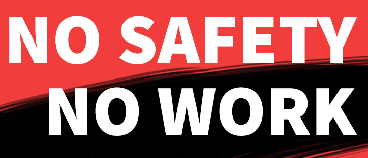 No Safety – No Work