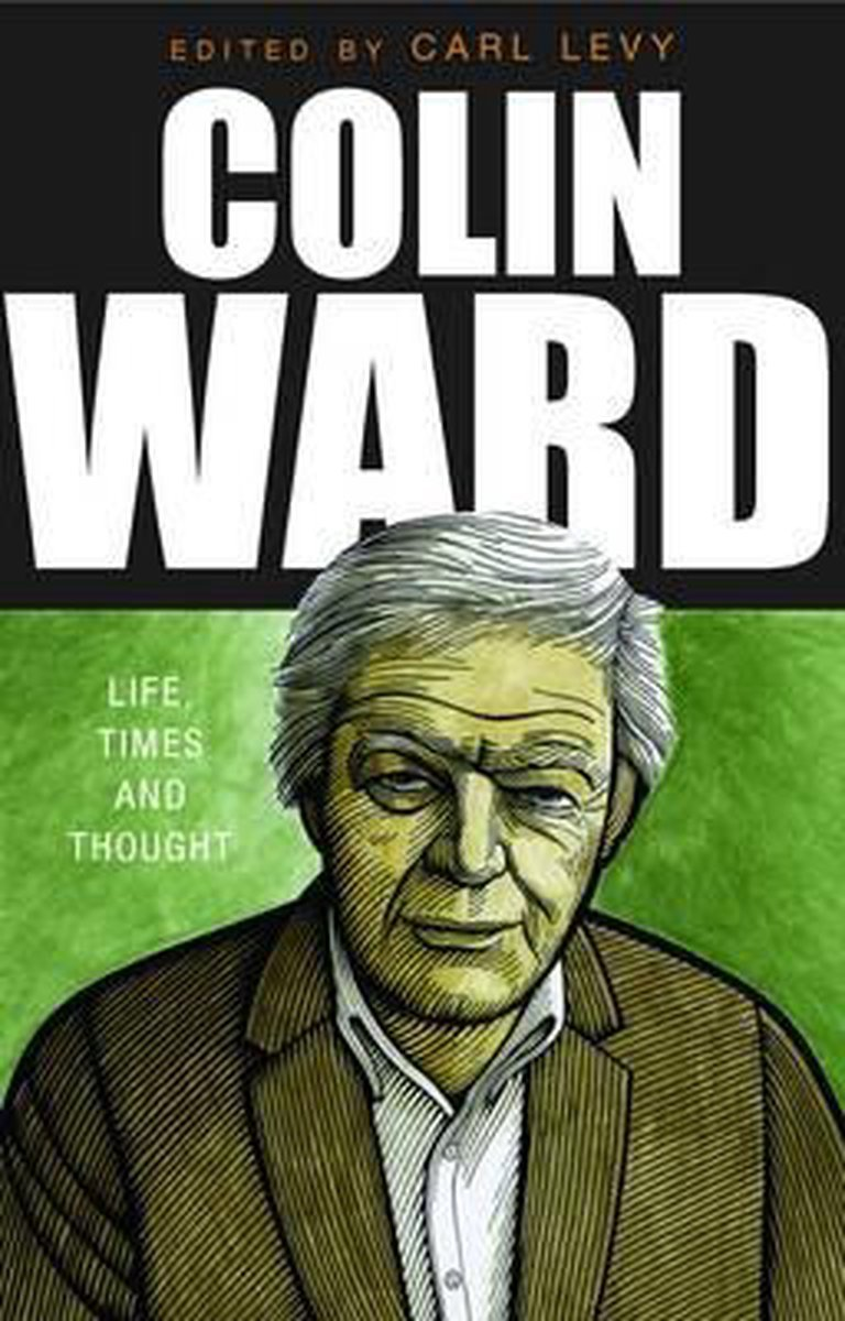 Read more about the article Carl Levy (ed.), Colin Ward: life, times and thought