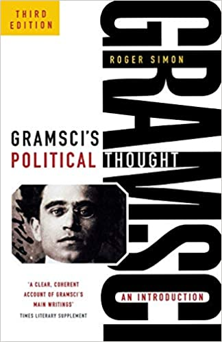 Roger Simon, Gramsci's Political Thought: an introduction, (third edition)