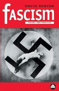Dave Renton, Fascism: Theory and Practice