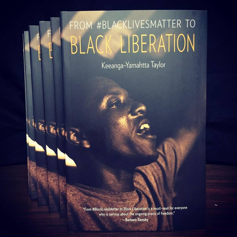 Keeana-Yamahtta Taylor, From #BlackLivesMatter to Black Liberation