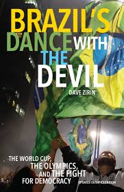 Dave Zirin, Brazil's Dance with the Devil: The World Cup, The Olympics, and the Struggle for Democracy (updated Olympics edition)