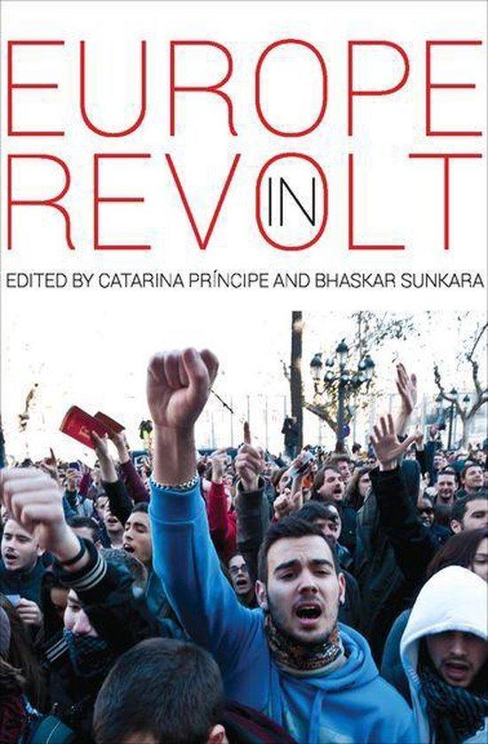 Catarina Príncipe and Bhaskar Sunkara (eds), Europe In Revolt