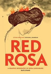 Read more about the article Kate Evans, Red Rosa: A Graphic Biography of Rosa Luxemburg