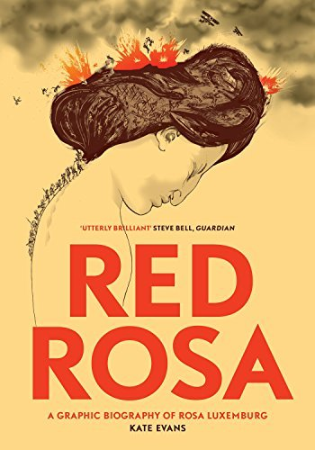 Kate Evans, Red Rosa: A Graphic Biography of Rosa Luxemburg