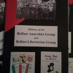 History of the Belfast Anarchist Group and Belfast Libertarian Group. Michael Hall.