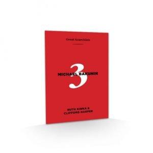 Great Anarchists 3: Michael Bakunin