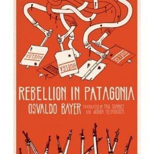 Rebellion in Patagonia, Osvaldo Bayer.