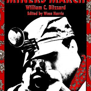 When Miners March, William C. Blizzard. Wess Harris (ed).